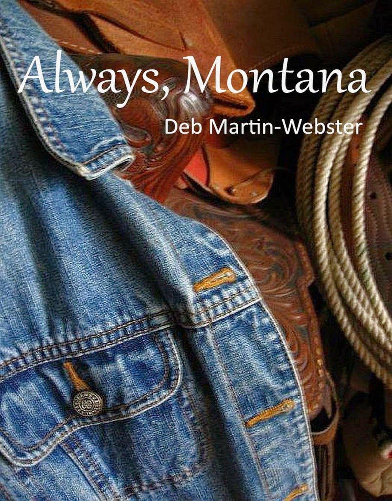 M.E. Franco Blog Spot post for Deb Martin-Websters newest novel, Always, Montana.
