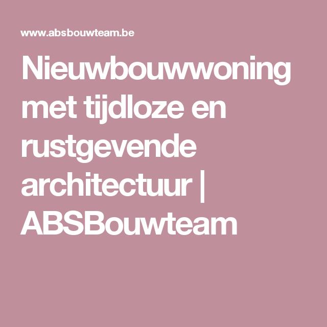 Nieuwbouwwoning met tijdloze en rustgevende architectuur  | ABSBouwteam