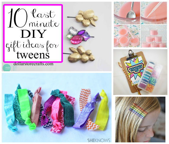 10 Last Minute Diy Gift Ideas For Tween Girls Gifts For Tweens And