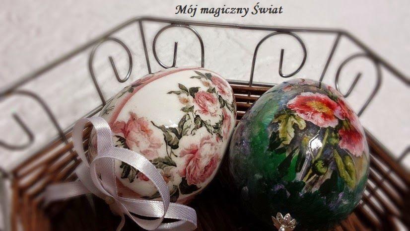 Mój magiczny Świat: PISANKA DECOUPAGE