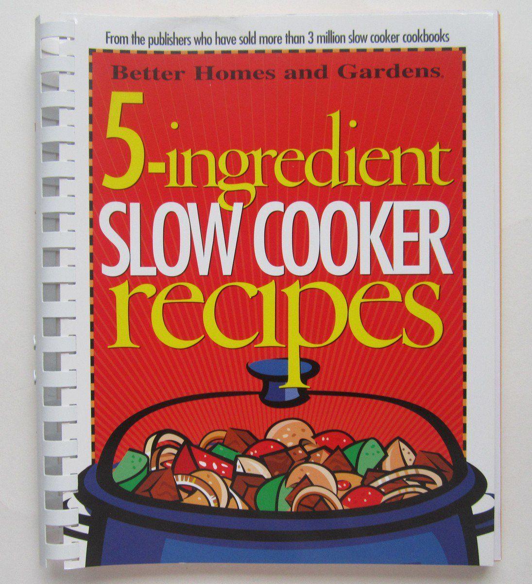 Better Homes and Gardens 5 Ingredient Slow Cookbook Cookbook