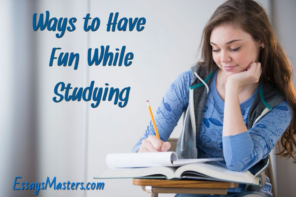 Ways to Have Fun While Studying. EssaysMasters / fun / tips