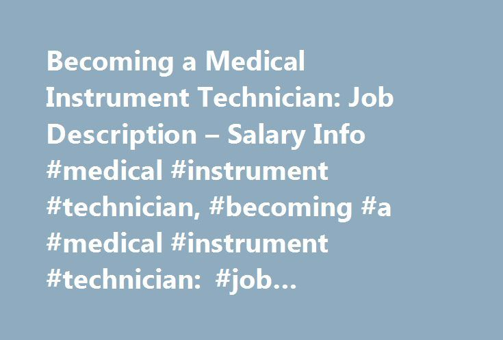 Becoming A Medical Instrument Technician Job Description  Salary
