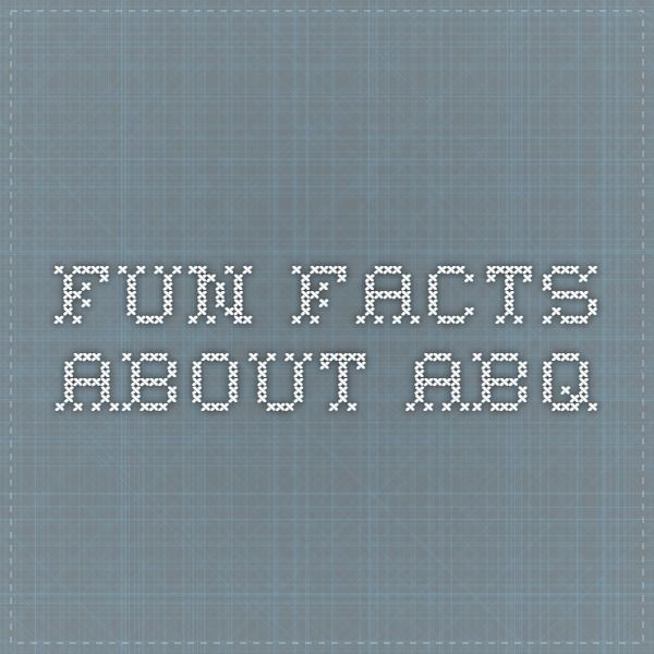 Fun Facts About ABQ