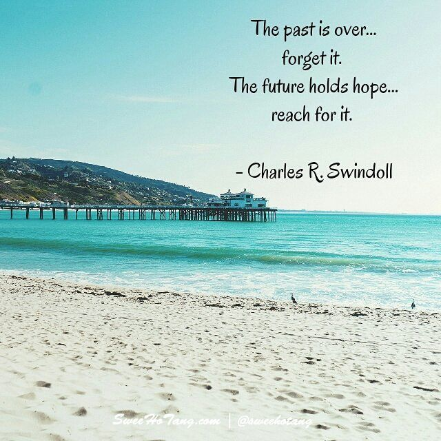 The Past Is Over Forget It The Future Holds Hope Reach For It Charles R Swindoll Instagram Past Instagram Posts