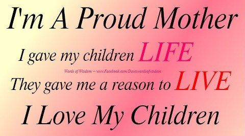Proud Mom My Children Quotes Love My Kids Quotes Love My Kids