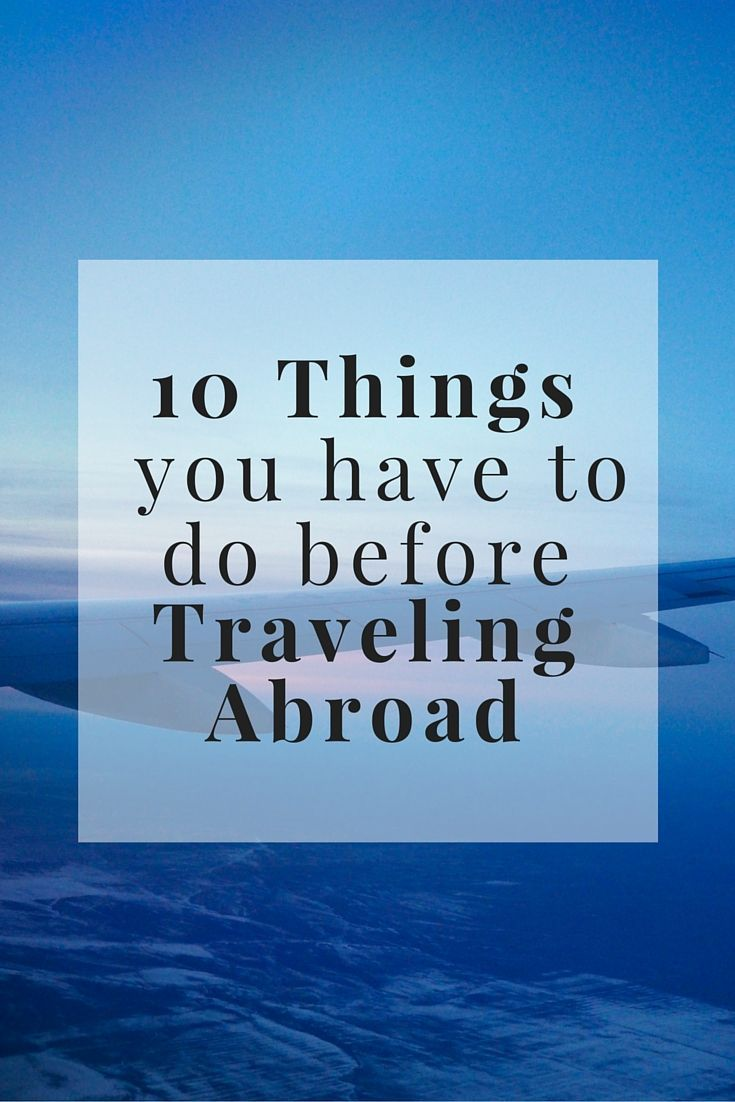 10 Things You Have To Do Before Traveling Abroad www.girlxdeparture.com