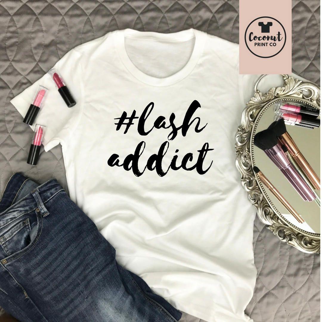 Lash Addict Eyelash Shirt Eyelashes Tshirt Graphic T