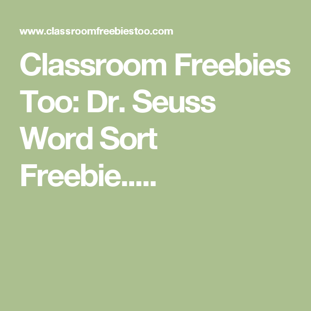 Classroom Freebies Too: Dr. Seuss Word Sort Freebie.....