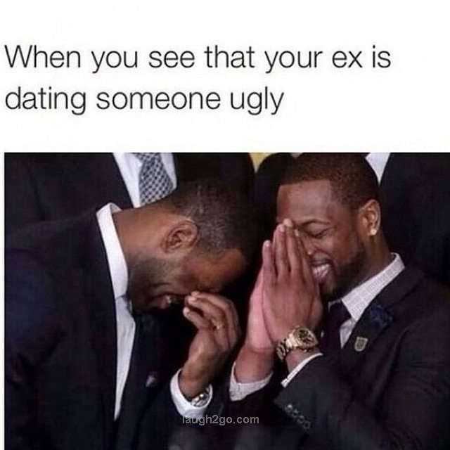 My ex boyfriend is dating an ugly girl