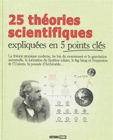Decouverte De 25 Theories Scientifiques De La Physique A La Chimie Ou La Biologie Illustrees Et Expliquees En 5 Points Depuis La Th Elearning Books Education