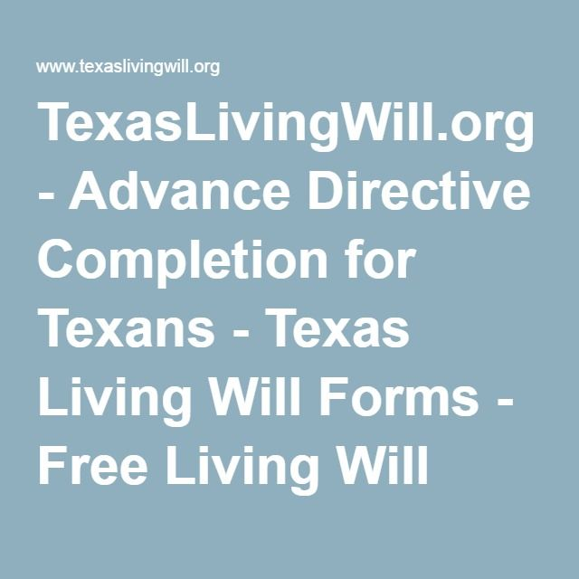 TexasLivingWillorg - Advance Directive Completion for Texans - Advance Directive Forms