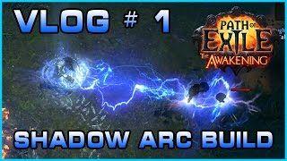 Смотреть онлайн видео Path of Exile | Vlog # 1 | Shadow Arc Build | The Awakening