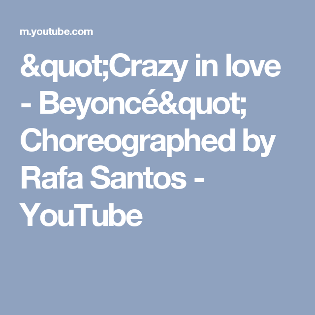 Quot Crazy In Love Beyoncé Quot Choreographed By Rafa Santos Youtube Zumba Choreography Crazy Love