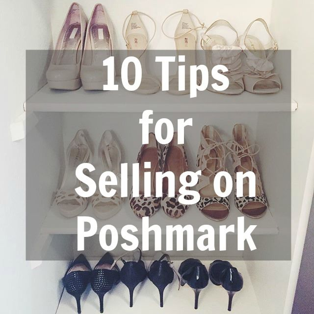 10 Tips For Selling Clothes Shoes Accessories On Poshmark Selling Clothes Selling On Poshmark Reselling Clothes