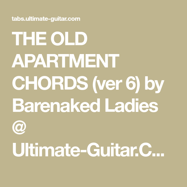 The Old Apartment Chords Ver 6 By Barenaked Ladies Ultimate