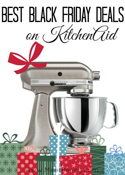 A List Of The Black Friday Deals On Kitchenaid Stand Mixers From Major Retailers