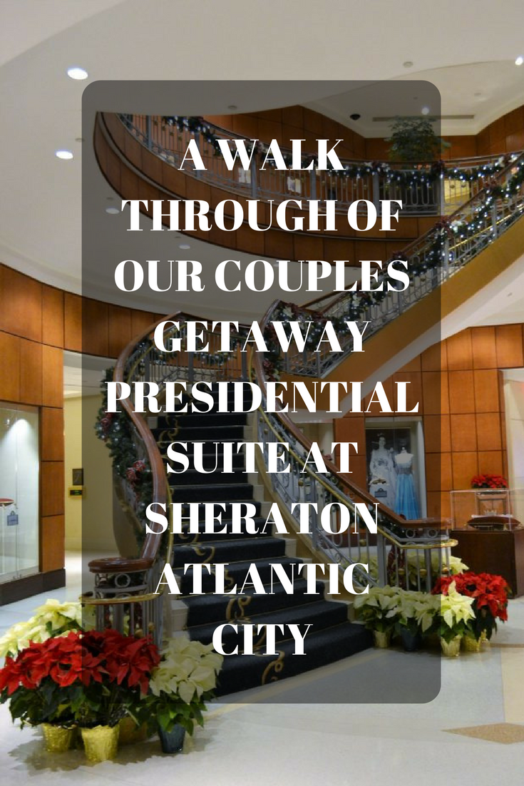 Have You Ever Stayed In A Presidential Suite We Did For Our Couples Getaway At The Sheraton Atlantic City Convention Center Hotel This I Atlantic City Travel Usa City