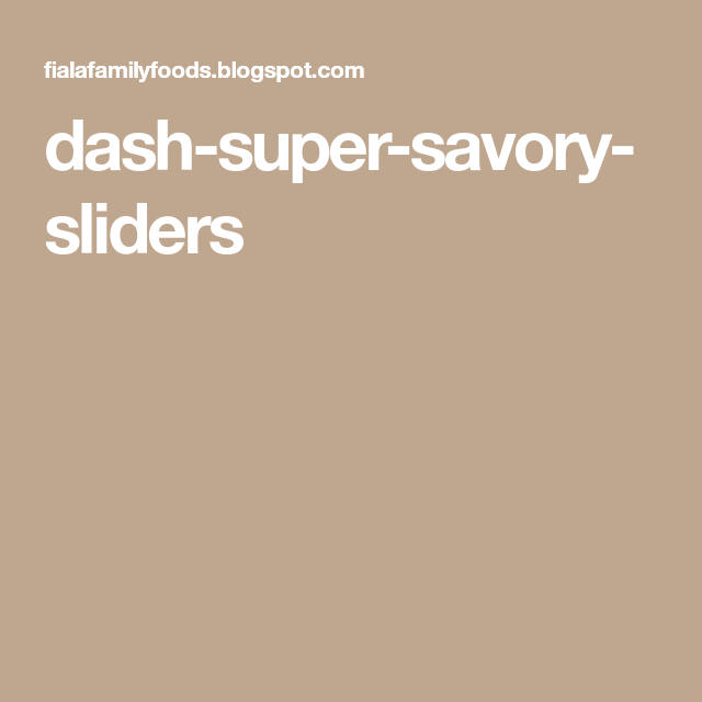 dash diet super savory sliders recipe