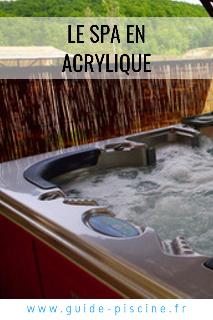 Spa En Acrylique Comment Bien Le Choisir Spa Spa Jacuzzi Et