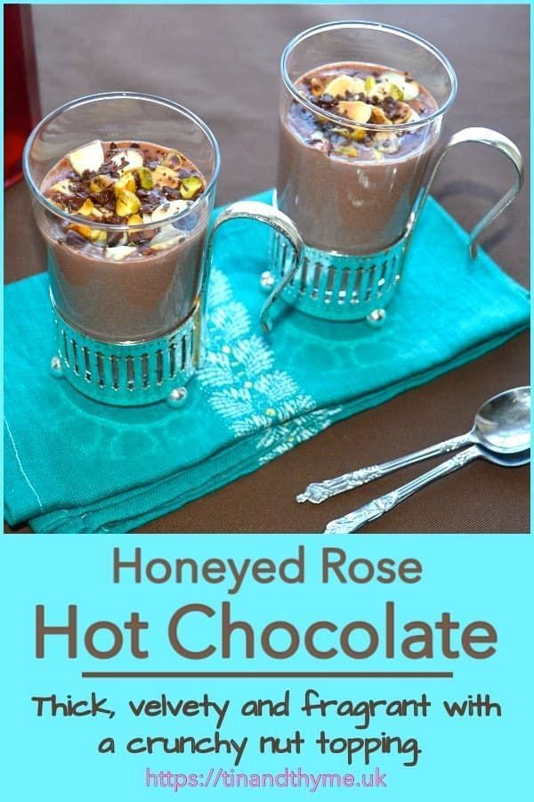 A thick smooth velvety hot chocolate, flavoured with honey and just a hint of rose for Middle Eastern promise. A topping of crunchy nuts gives additional flavour and texture contrast. #TinandThyme #HotChocolate #MiddleEastern #RoseRecipes #HoneyDrinks