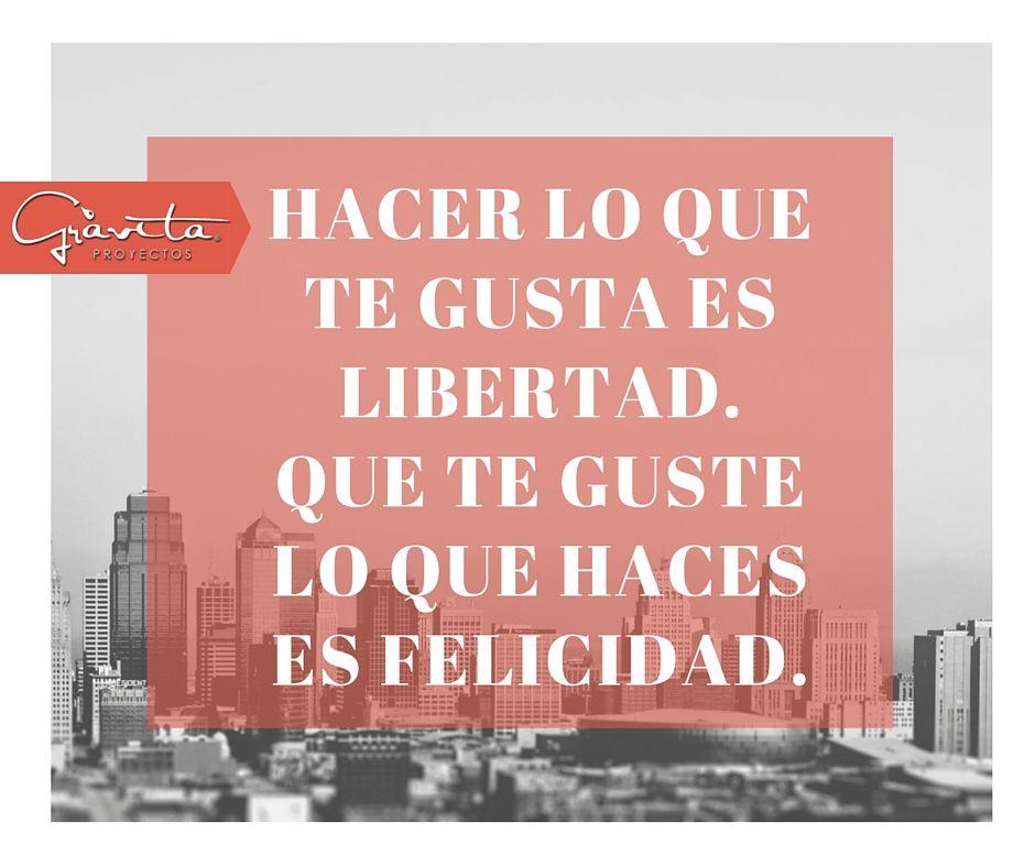Inspiración. Felicidad. Frases. Libertad. Arquitectura.