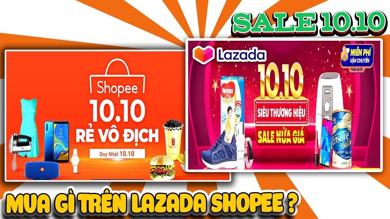 Sale 10 10 Mua Gi Tren Lazada Sendo Shopee Văn Hong Blog