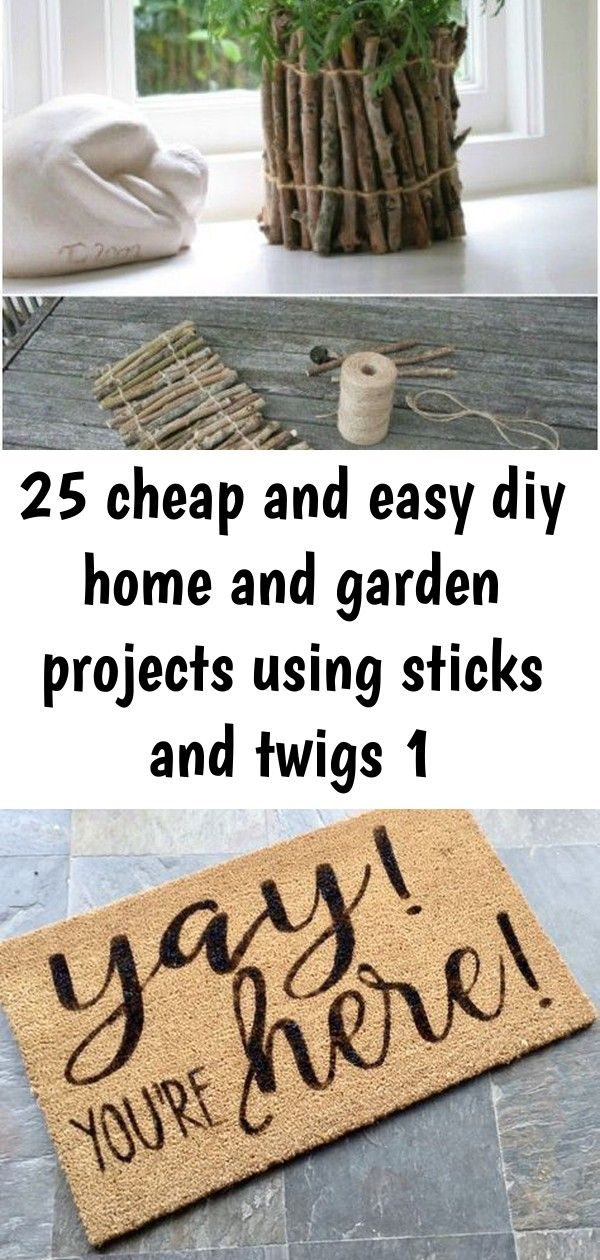 25 cheap and easy diy home and garden projects using sticks and twigs 1 #labordayfoodideas