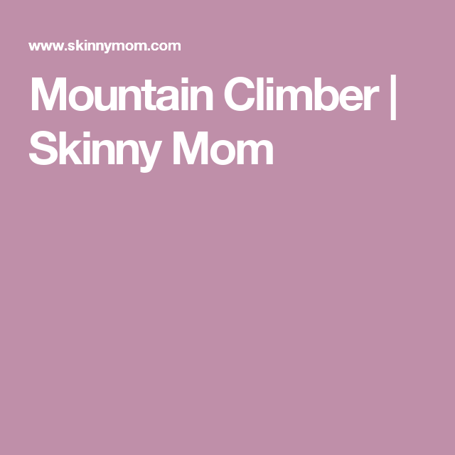 Mountain Climber | Skinny Mom