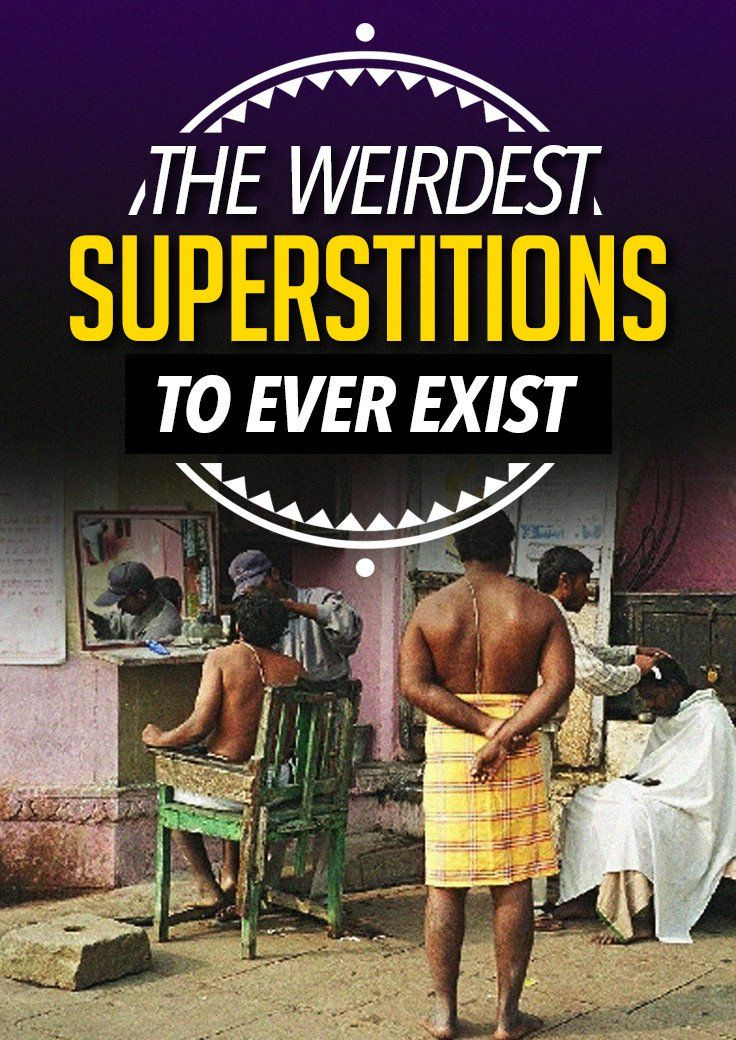 The Weirdest Superstitions of All Time (Which Many People