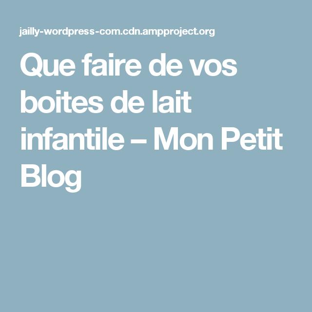 Que faire de vos boites de lait infantile – Mon Petit Blog