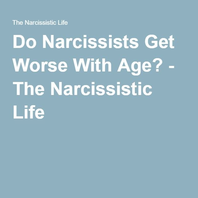 Do Narcissists Get Worse As They Get Older