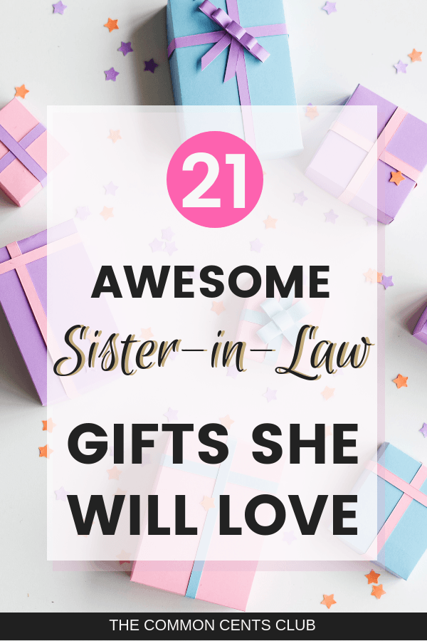 21 Gifts For Sister In Law Birthday Christmas Gift Ideas She Will Love The Common Cents Club Sister In Law Gifts In Law Christmas Gifts Sister In Law Birthday