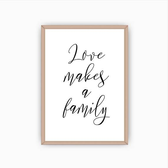 Love Makes A Family, Printable Wall Art, Black and White Prints