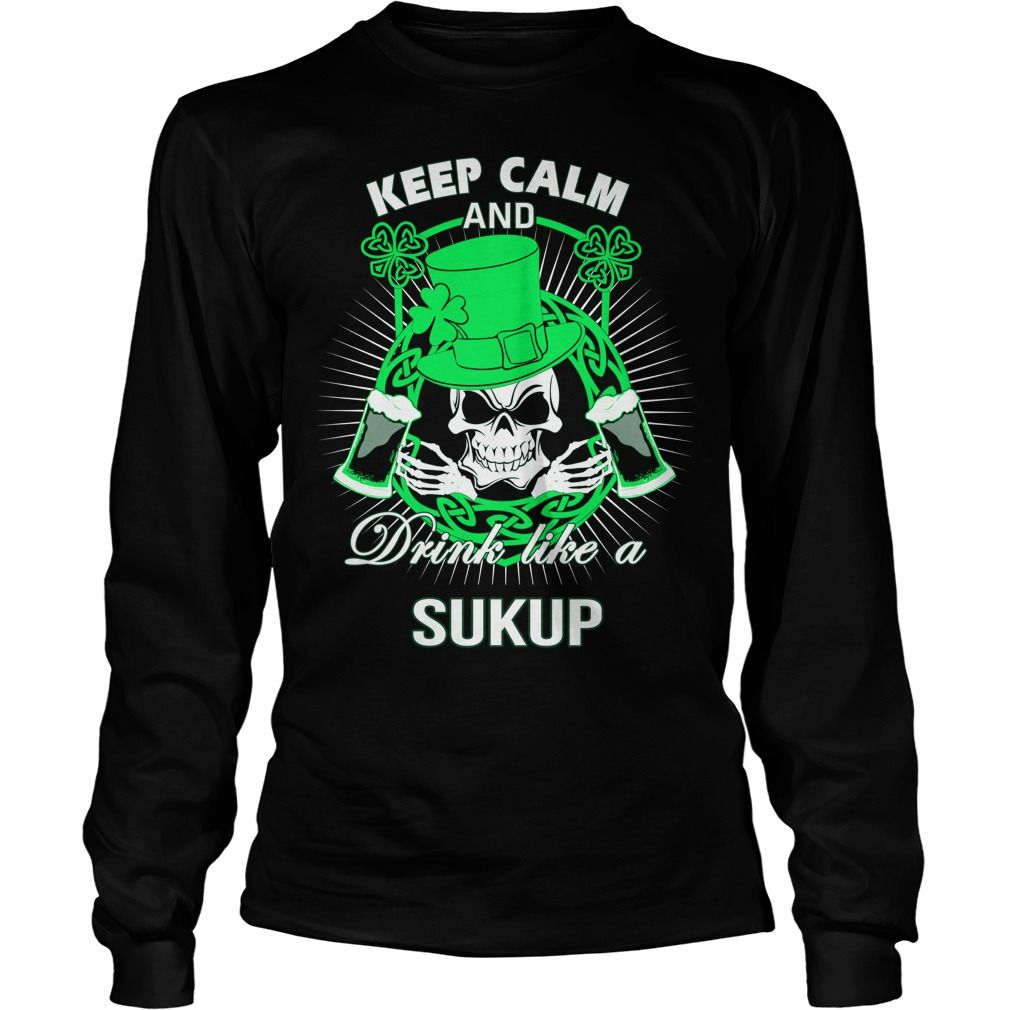 Keep Calm And Drink Like A SUKUP Irish T-shirt  #gift #ideas #Popular #Everything #Videos #Shop #Animals #pets #Architecture #Art #Cars #motorcycles #Celebrities #DIY #crafts #Design #Education #Entertainment #Food #drink #Gardening #Geek #Hair #beauty #Health #fitness #History #Holidays #events #Home decor #Humor #Illustrations #posters #Kids #parenting #Men #Outdoors #Photography #Products #Quotes #Science #nature #Sports #Tattoos #Technology #Travel #Weddings #Women