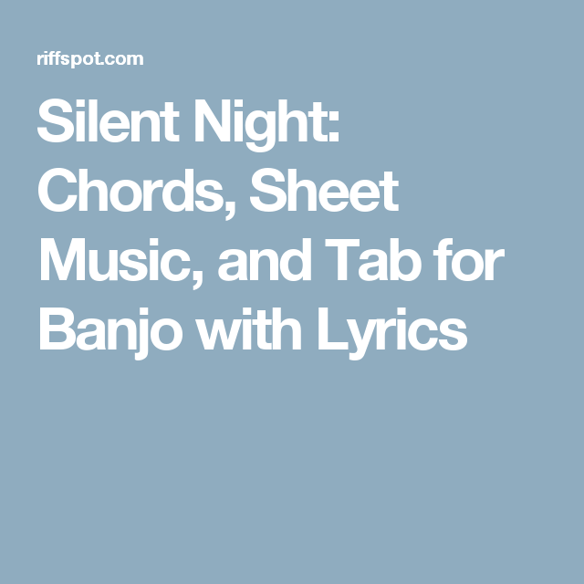 Silent Night: Chords, Sheet Music, and Tab for Banjo with Lyrics ...