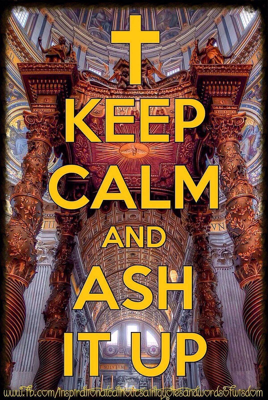 Keep Calm & Ash It Up!