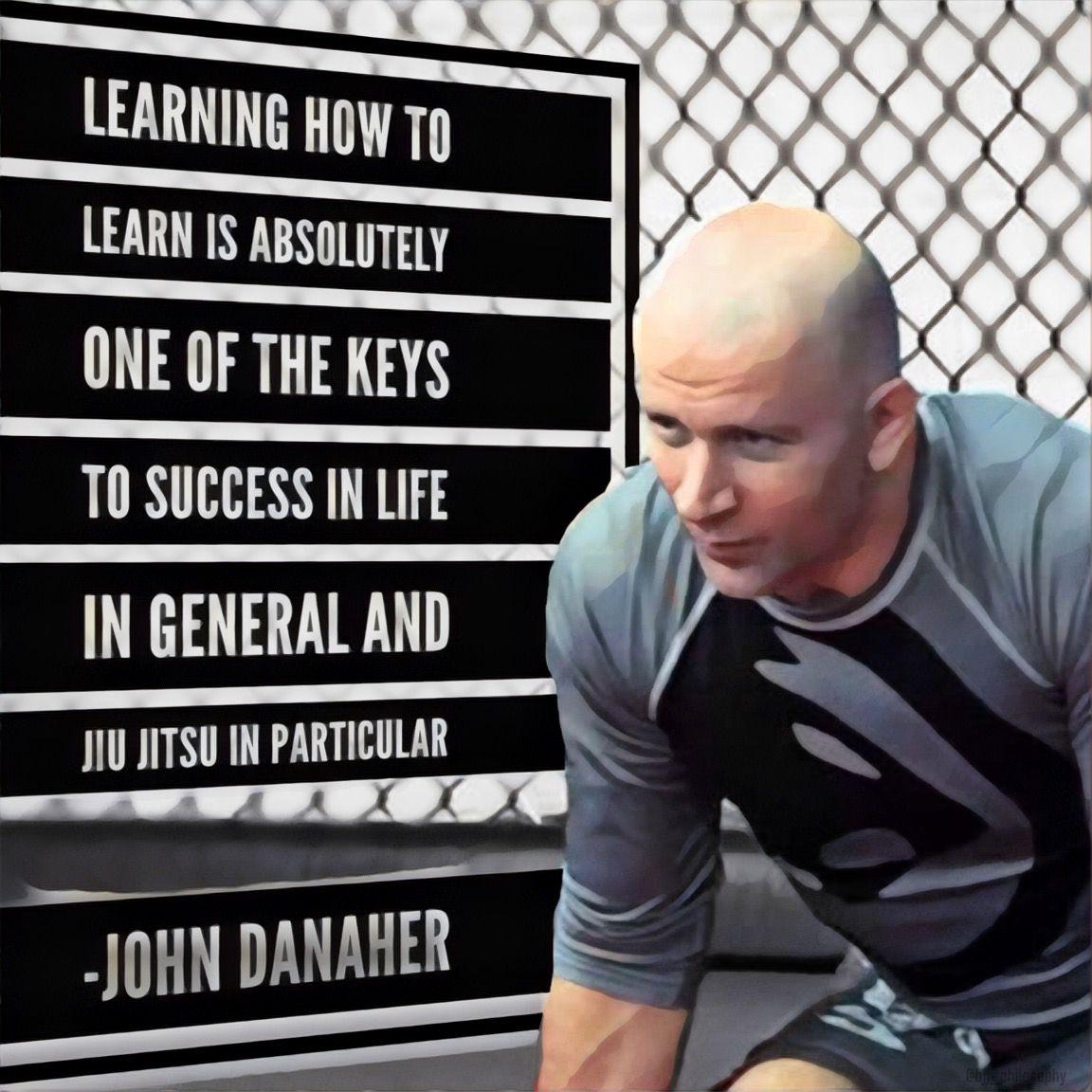 Jiu Jitsu Quotes: John Danaher Brazilian Jiu-jitsu Quote BJJ