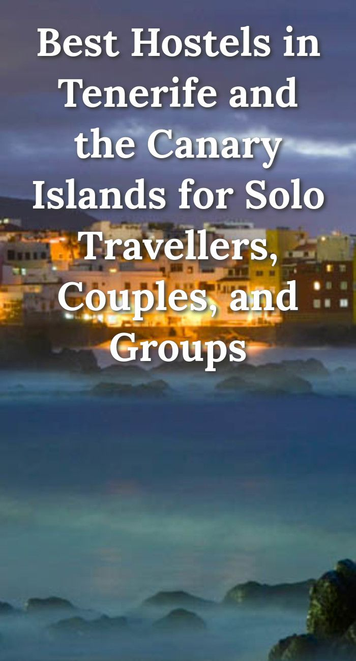 Best Hostels in Tenerife and the Canary Islands for Solo Travellers, Couples, and Groups: Tenerife is the largest of the Canary Islands and…