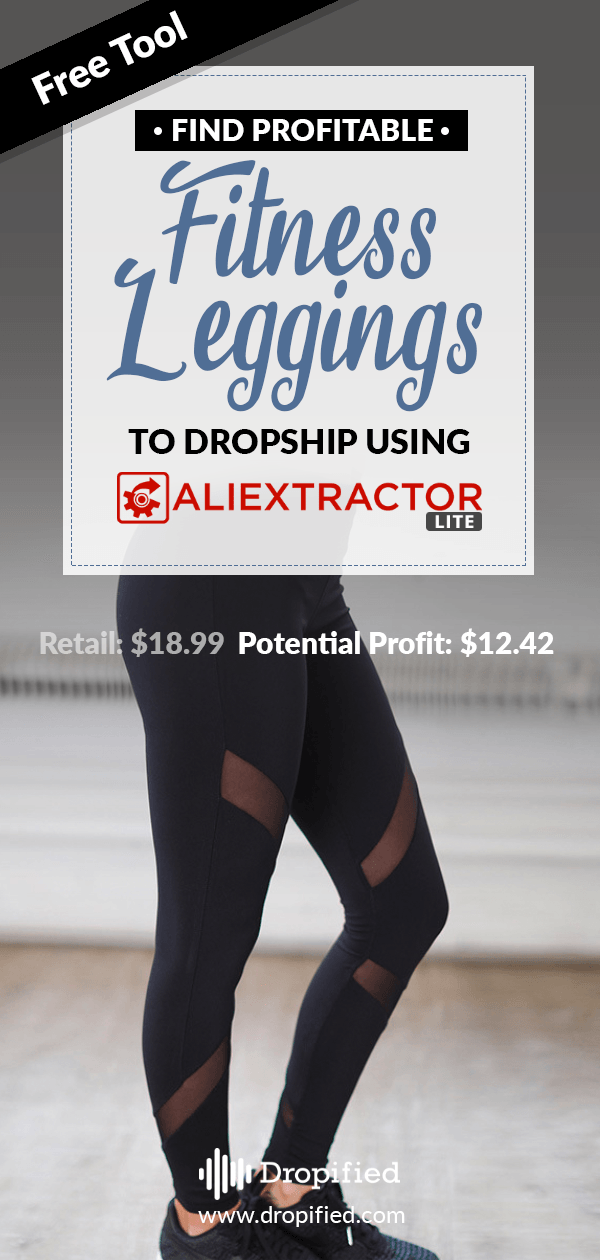 Find Profitable Fitness Leggings To Dropship Using Aliextractor Lite Dropshipping Dropshipping Suppliers Workout Leggings
