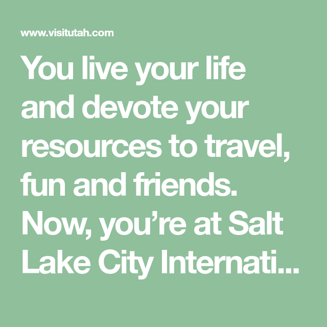 Downtown Salt Lake City Living: You Live Your Life And Devote Your Resources To Travel