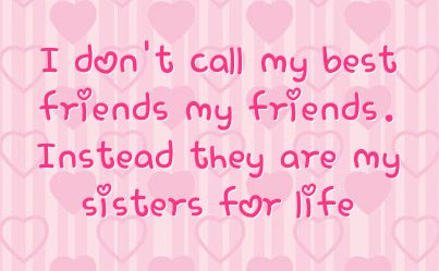 Friends More Like Sisters Quotes Call My Best Friends My
