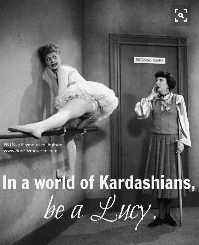I Love Lucy While M Indiffe And Not Really Familiar With The Kardashians Know At Least A Bit