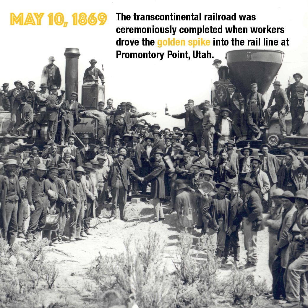 May 10, 1869 – The transcontinental railroad was ceremoniously ...