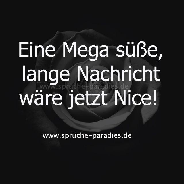 mega sprüche Eine mega süße, lange Nachricht wäre jetzt Nice! | Sprüche | Nice  mega sprüche