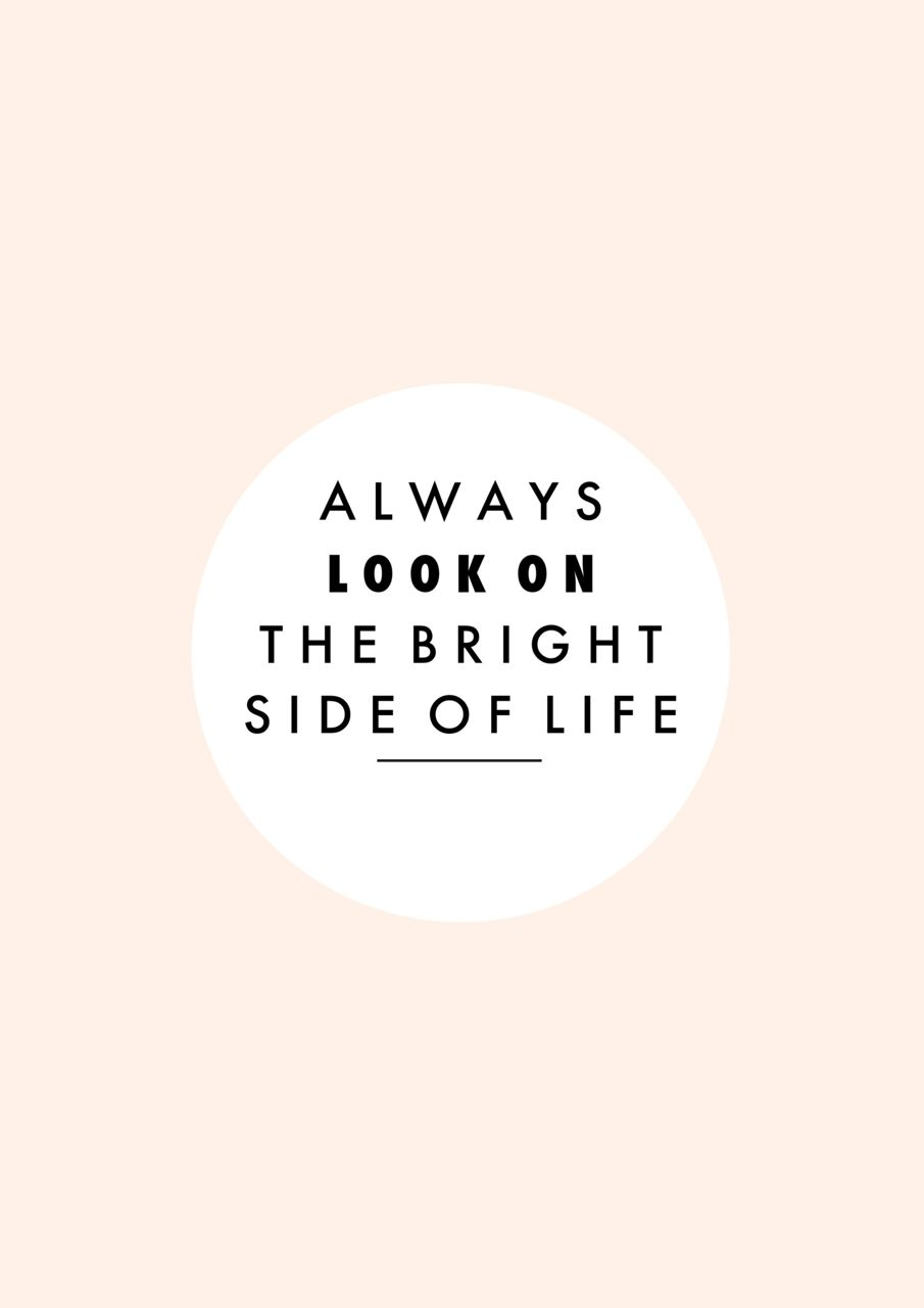 always look on the bright side of life...