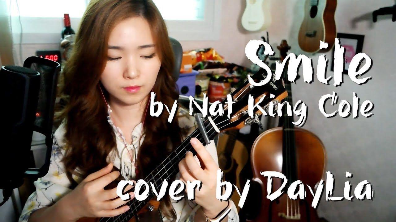 Chordslyricssmile By Nat King Cole Cover By Daylia Ukulele