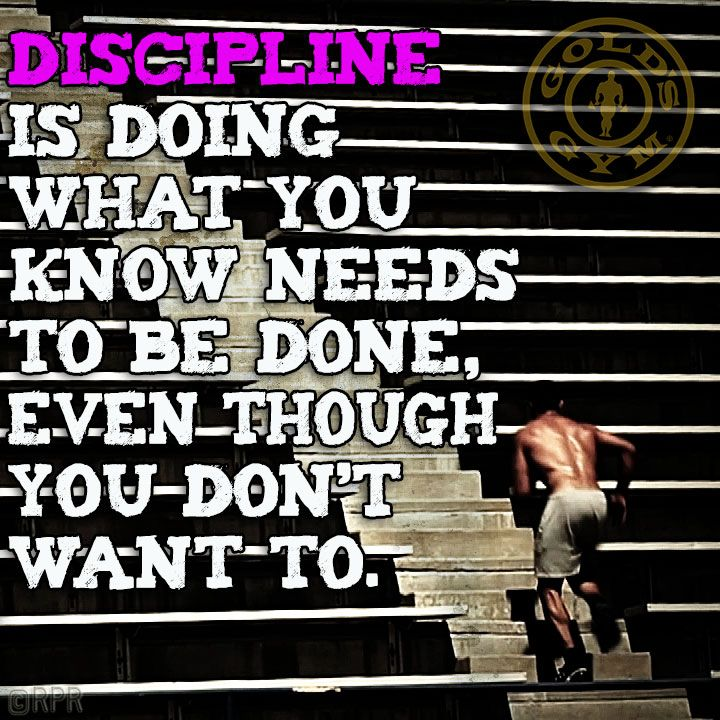 Discipline Is Doing What You Know Needs To Be Done Even Though You Don T Want To Free 7 Day Pass To Golds Gym I Work Out Fitness Motivation Saturday Workout