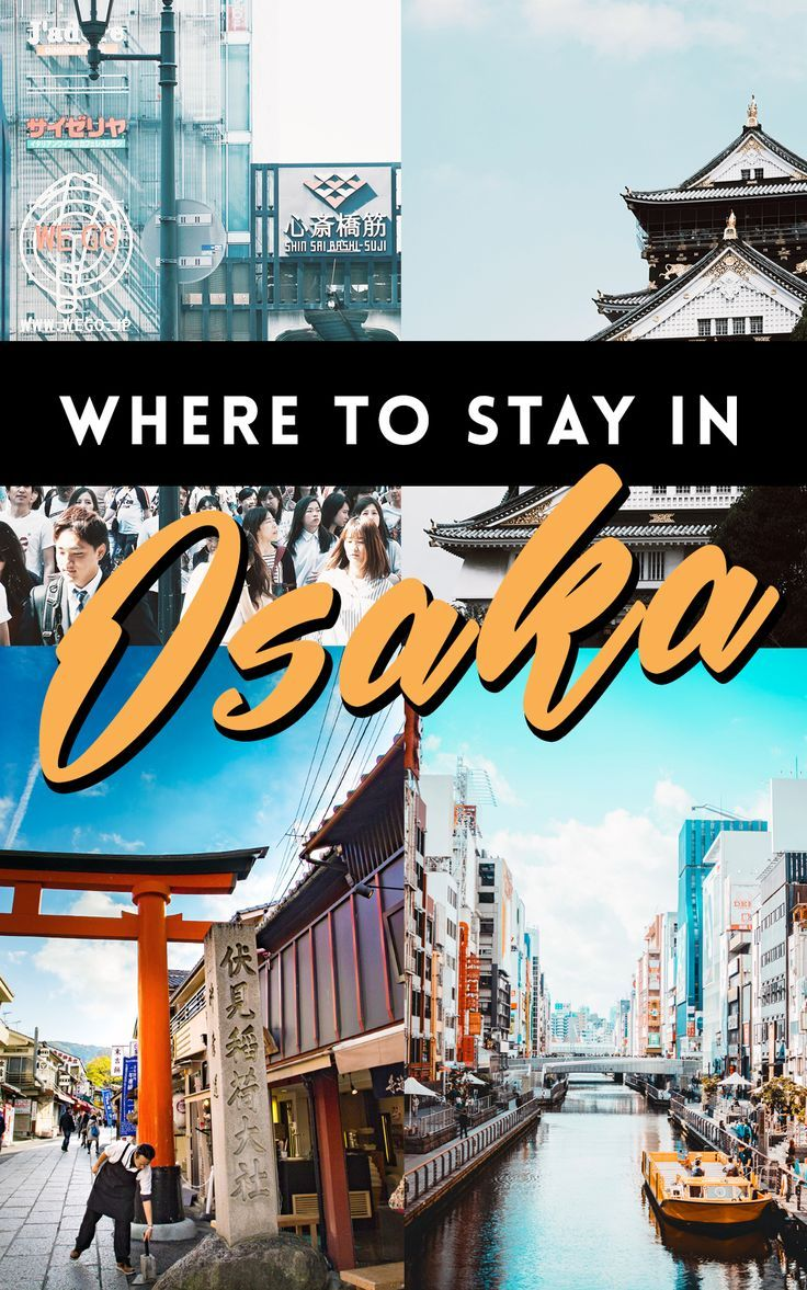 Where To Stay In Osaka Best Places Kansai An Asia Travel Tips Pinterest Nara And Kyoto