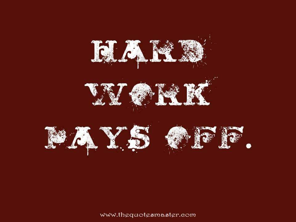 Quotes For Hard Work Hard Work Pays Off Quote  Custom Made  Pinterest  Hard Work